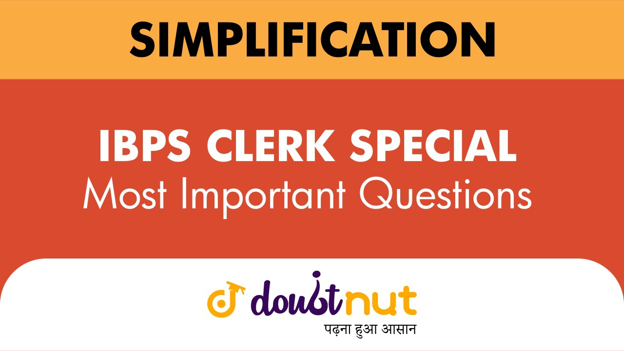 SIMPLIFICATION || Most Important Questions || IBPS  CLERK SPECIAL || Super 40 Series