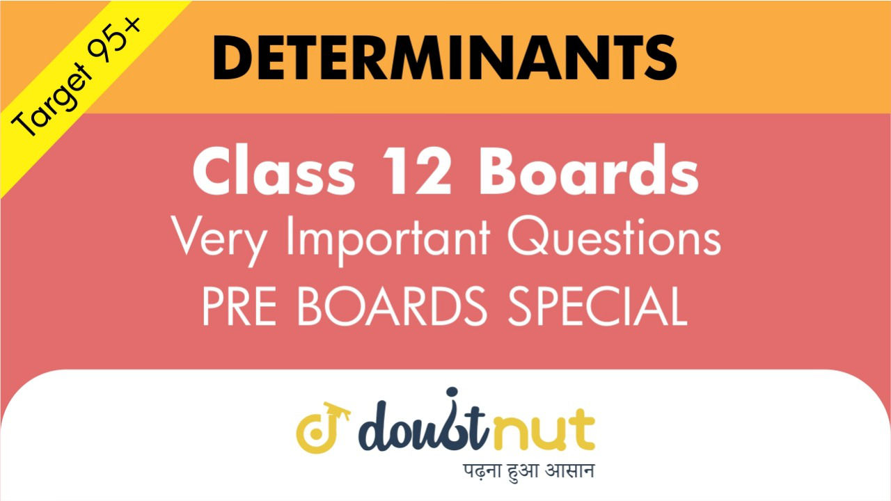Target 95+ || Most Important Questions || Class 12- Determinants || Pre- Boards Special Series