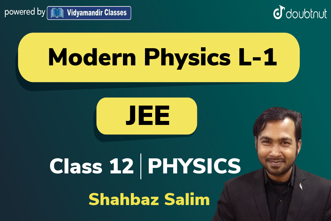 Basics of Modern Physics and Photoelectric effect