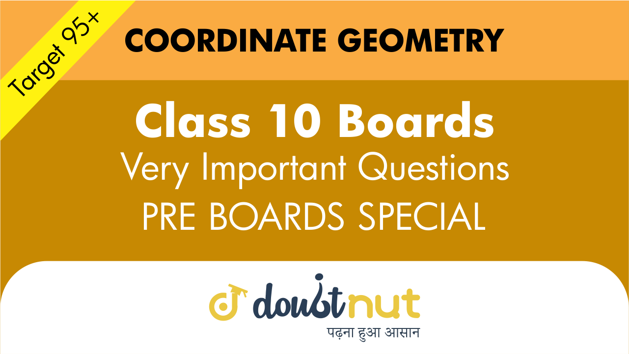 Target 95+ || Most Important Questions || Class 10-Coordinate Geometry || Pre- Boards Special Series