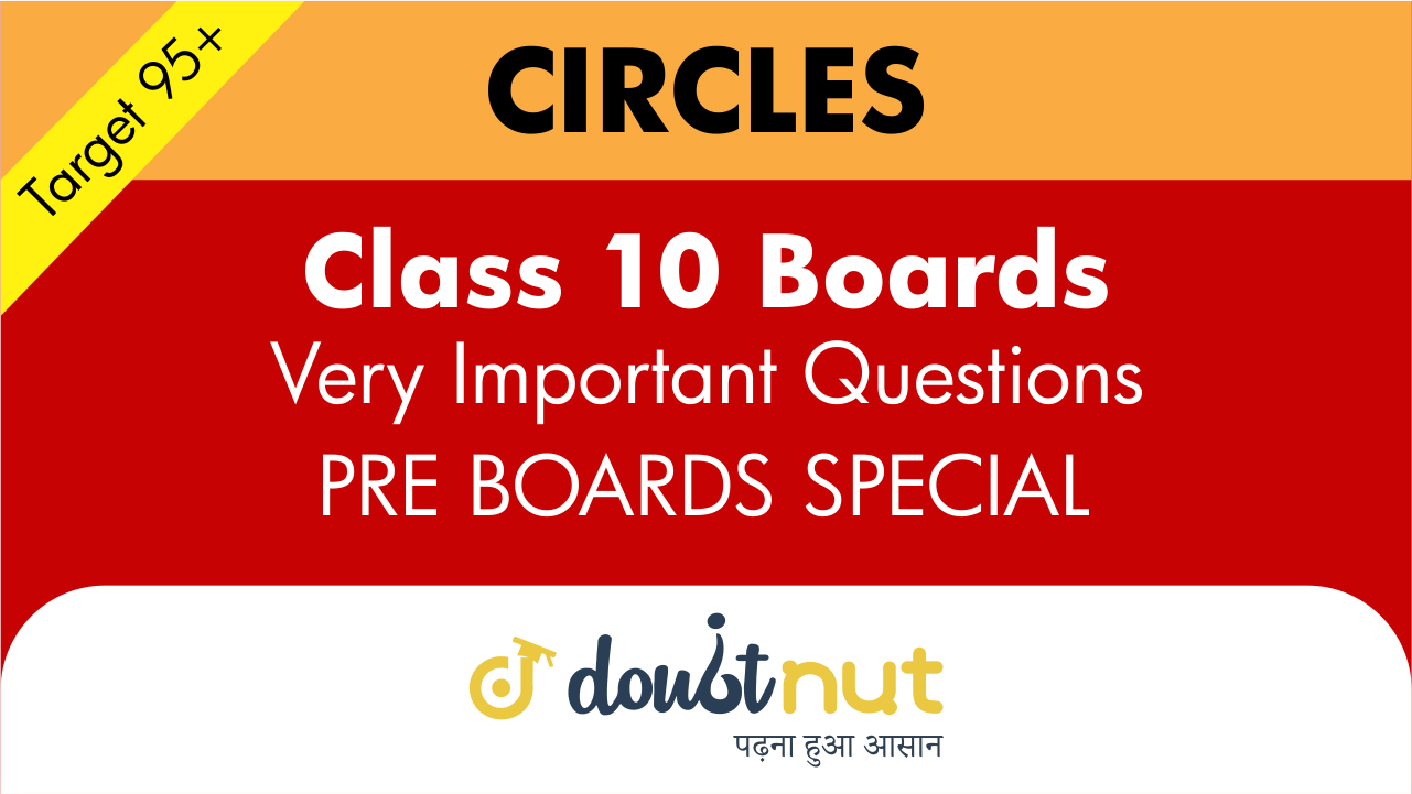 Target 95+ || Most Important Questions || Class 10- Circles || Pre- Boards Special Series