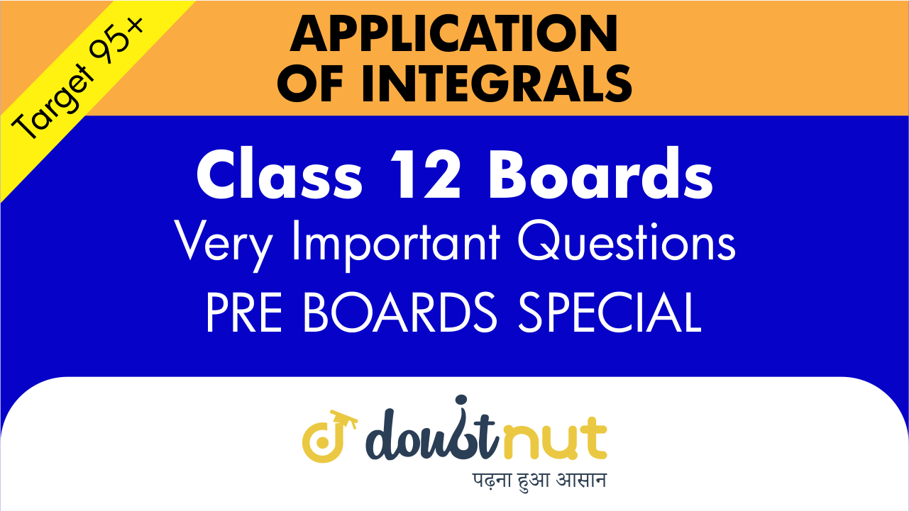 Target 95+ || Most Important Questions || Class 12-Application of Integrals || Pre- Boards Special Series
