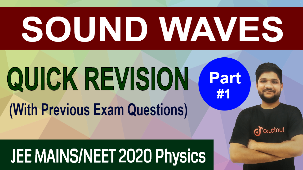 JEE MAINS 2020 | SOUND WAVES | Quick Revision Part - 1 | Important Questions | Physics