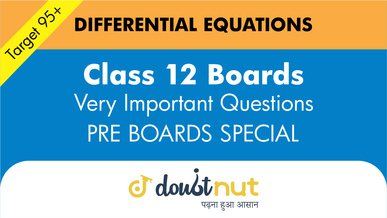 Target 95+ || Most Important Questions || Class 12- Differential Equations || Pre- Boards Special Series