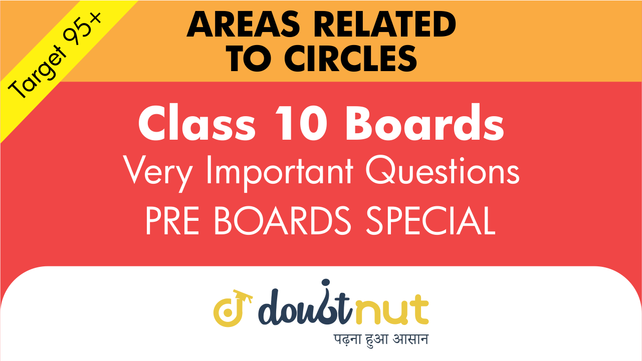 Target 95+ || Most Important Questions || Class 10- Areas Related to Circles || Pre- Boards Special Series