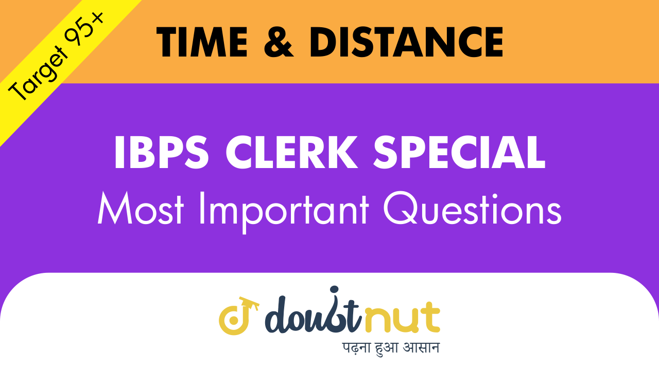 TIME AND DISTANCE || Most Important Questions || IBPS  CLERK SPECIAL || Super 40 Series