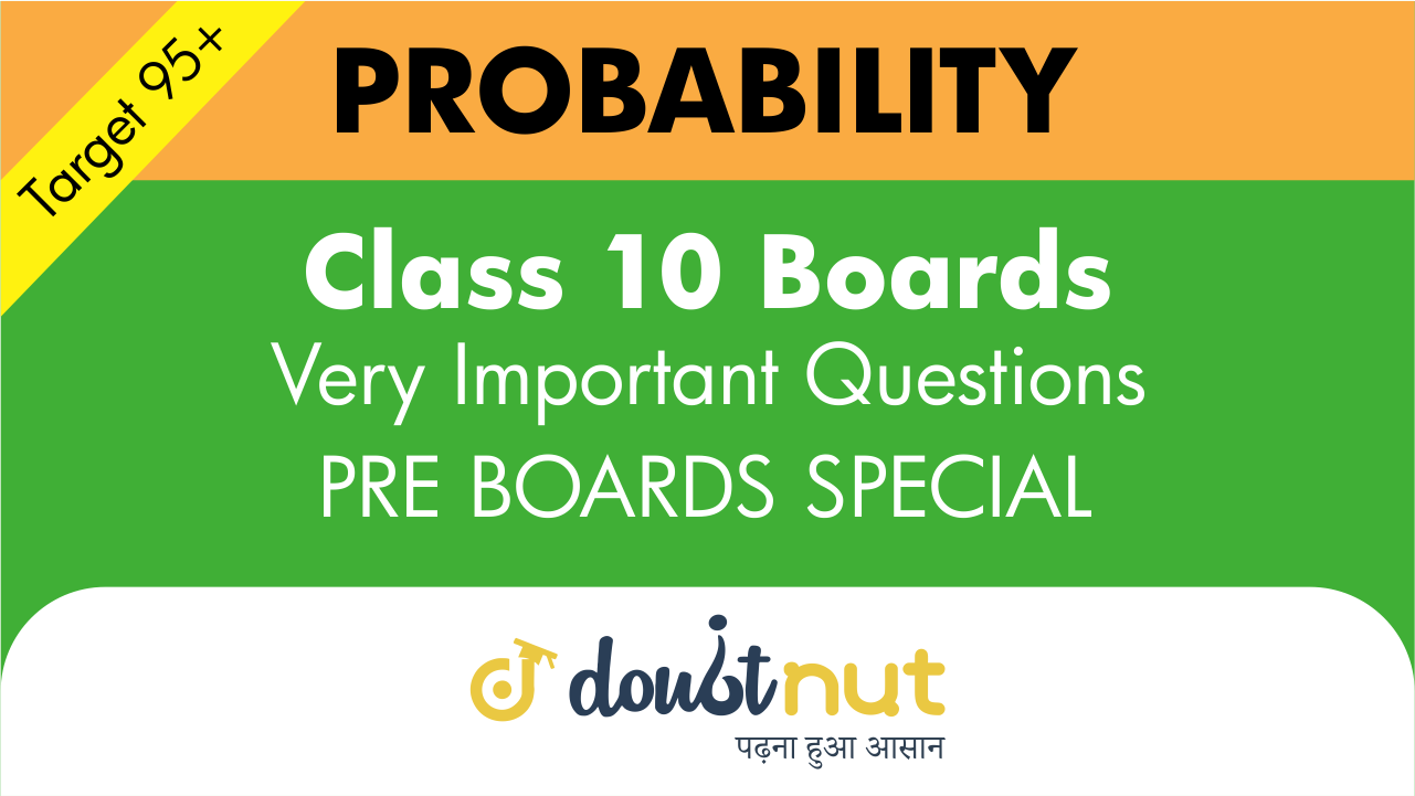 Target 95+ || Most Important Questions || Class 10- Probability|| Pre- Boards Special Series