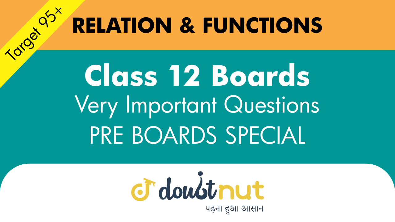 Target 95+ || Most Important Questions || Class 12- Relation and Function || Pre- Boards Special Series