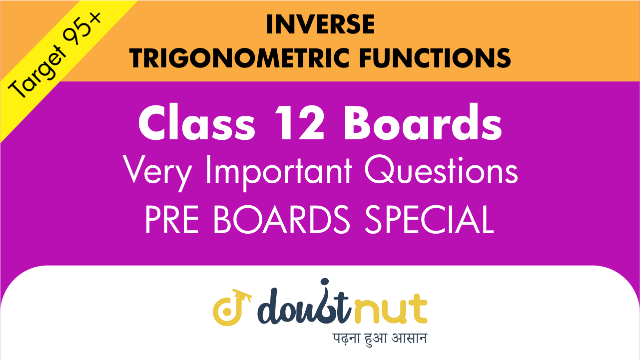 Target 95+ || Most Important Questions || Class 12- Inverse Trigonometric Functions || Pre- Boards Special Series