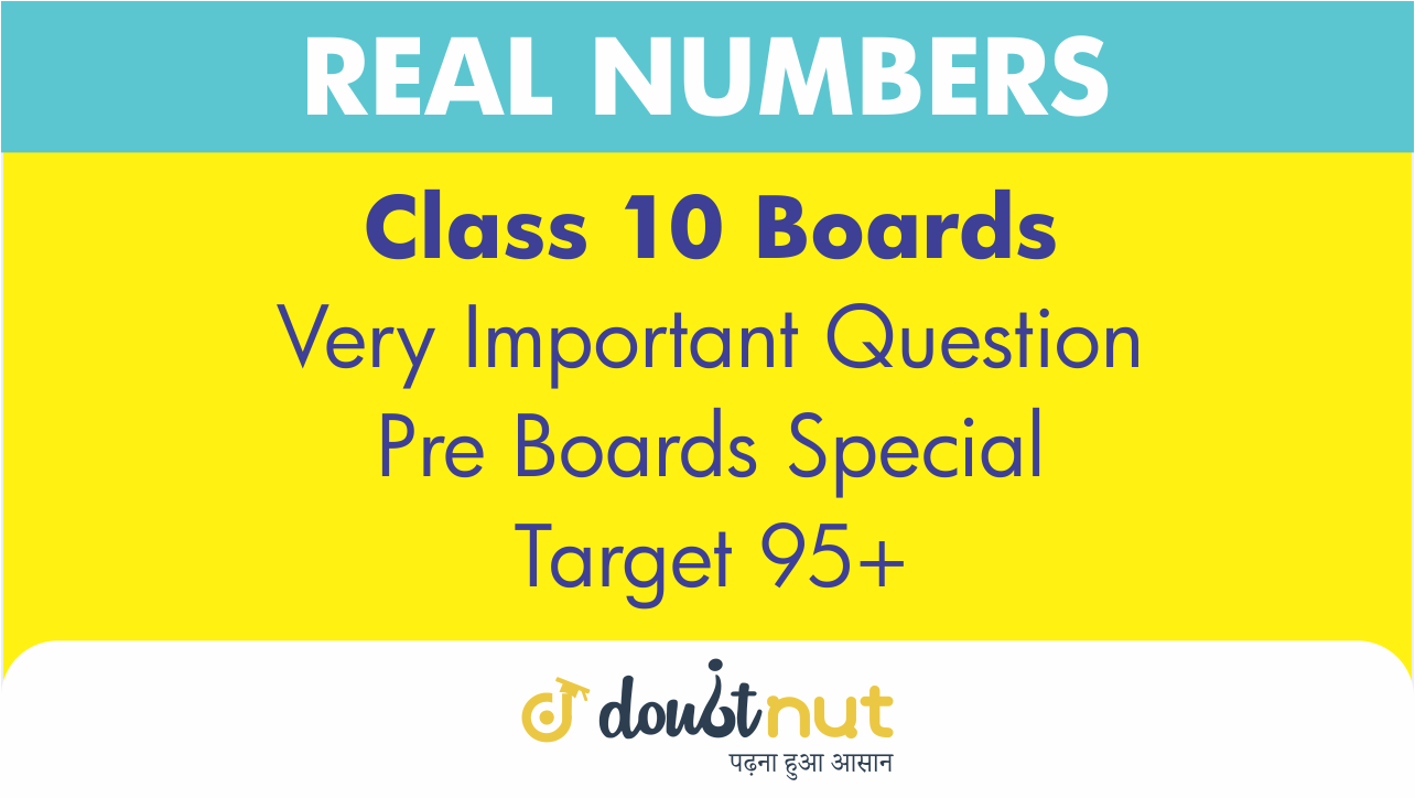 Target 95+ || Most Important Questions || Class 10- Real Numbers || Pre- Boards Special Series