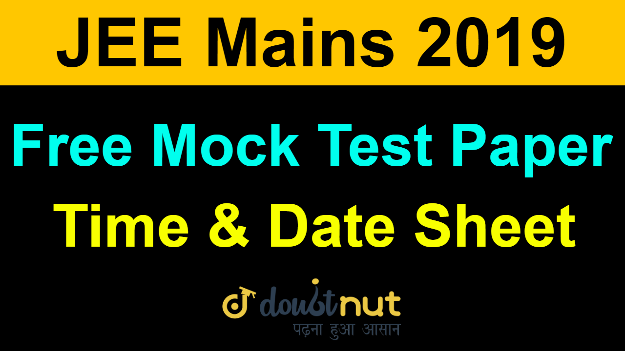 JEE Mains 2019 January | Free Mock Test Paper (Online) | Time & Date Sheet