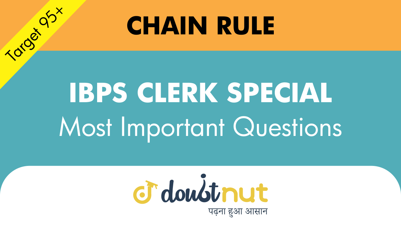 CHAIN RULE || Most Important Questions || IBPS  CLERK SPECIAL || Super 40 Series