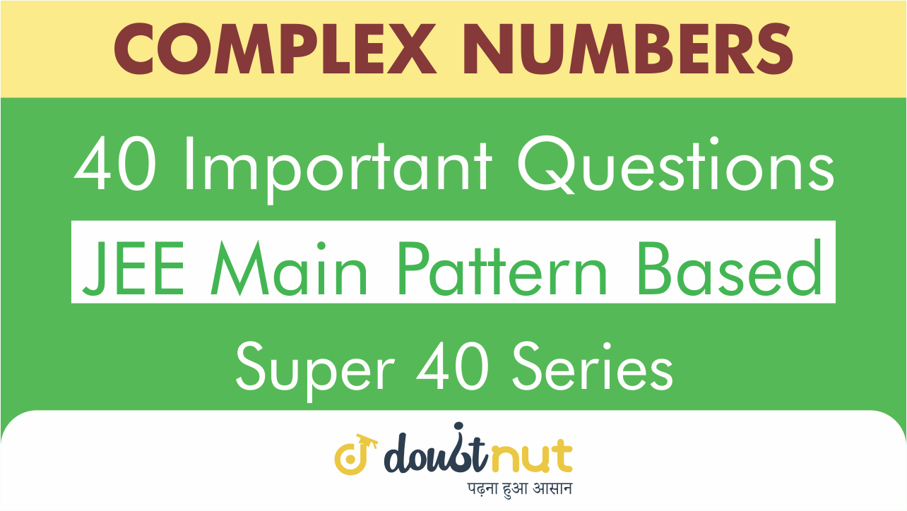 Complex Number || Most Important Questions || JEE Mains 2019 || Super 40 Series