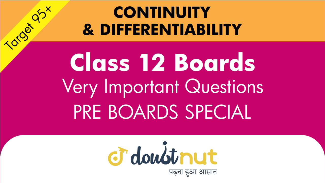 Target 95+ || Most Important Questions || Class 12-  Continuity and Differentiability|| Pre- Boards Special Series