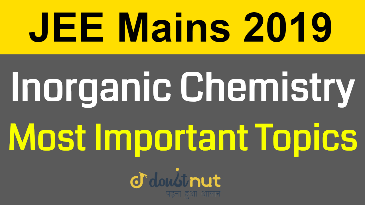 JEE Mains 2019 || Most Important Tipics of Inorganic Chemistry