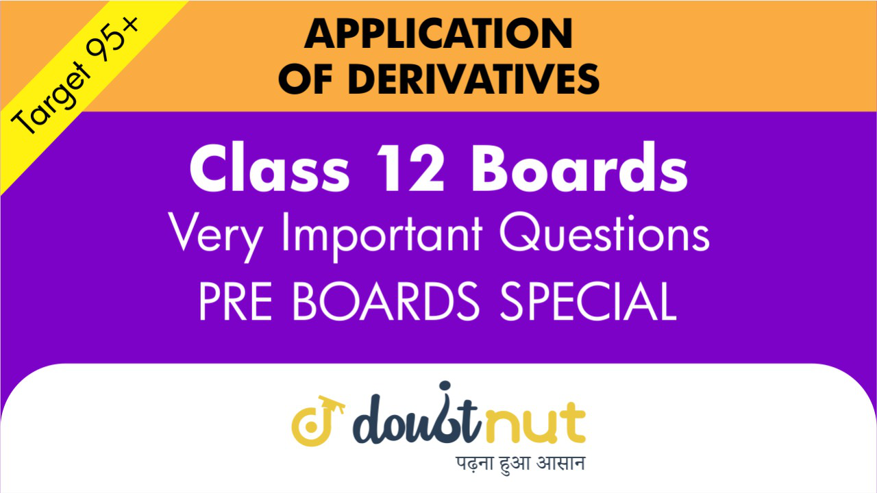 Target 95+ || Most Important Questions || Class 12- Application of Derivative || Pre- Boards Special Series