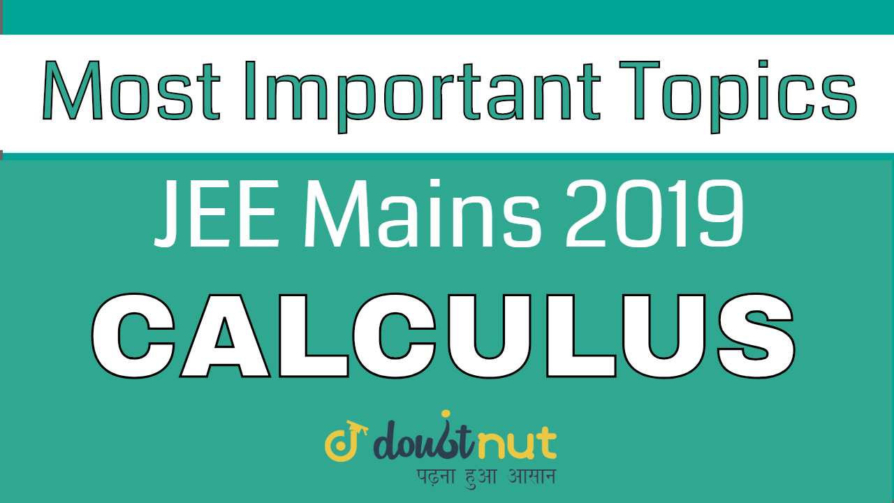JEE Mains 2019 || Most Important Topics Of CALCULUS For JEE Main Maths