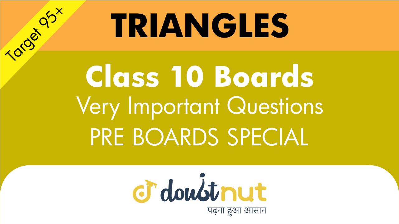 Target 95+ || Most Important Questions || Class 10- Triangles || Pre- Boards Special Series