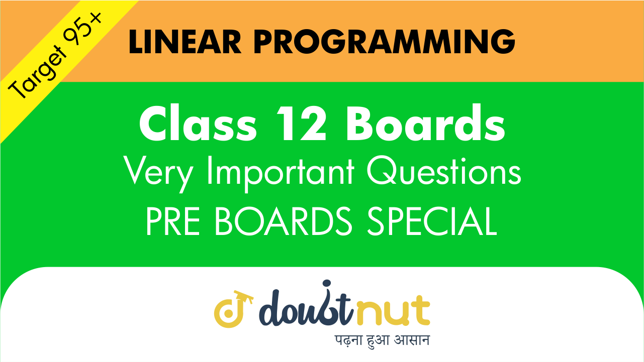Target 95+ || Most Important Questions || Class 12- Linear Programming || Pre- Boards Special Series