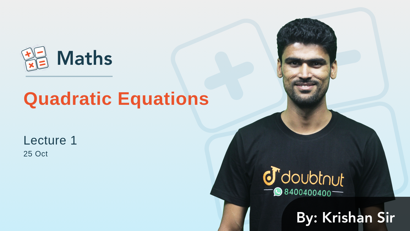Quadratic equation and their solution,Relation between roots and co-efficients