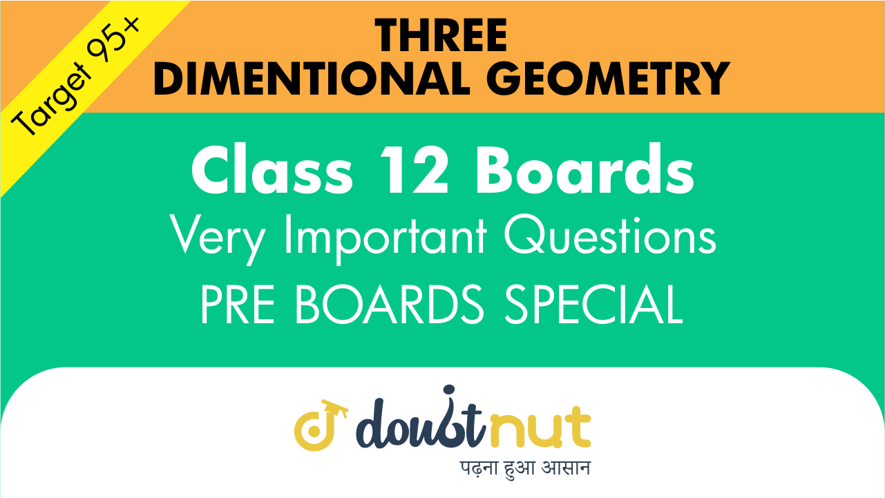 Target 95+ || Most Important Questions || Class 12- Three Dimensional Geometry || Pre- Boards Special Series