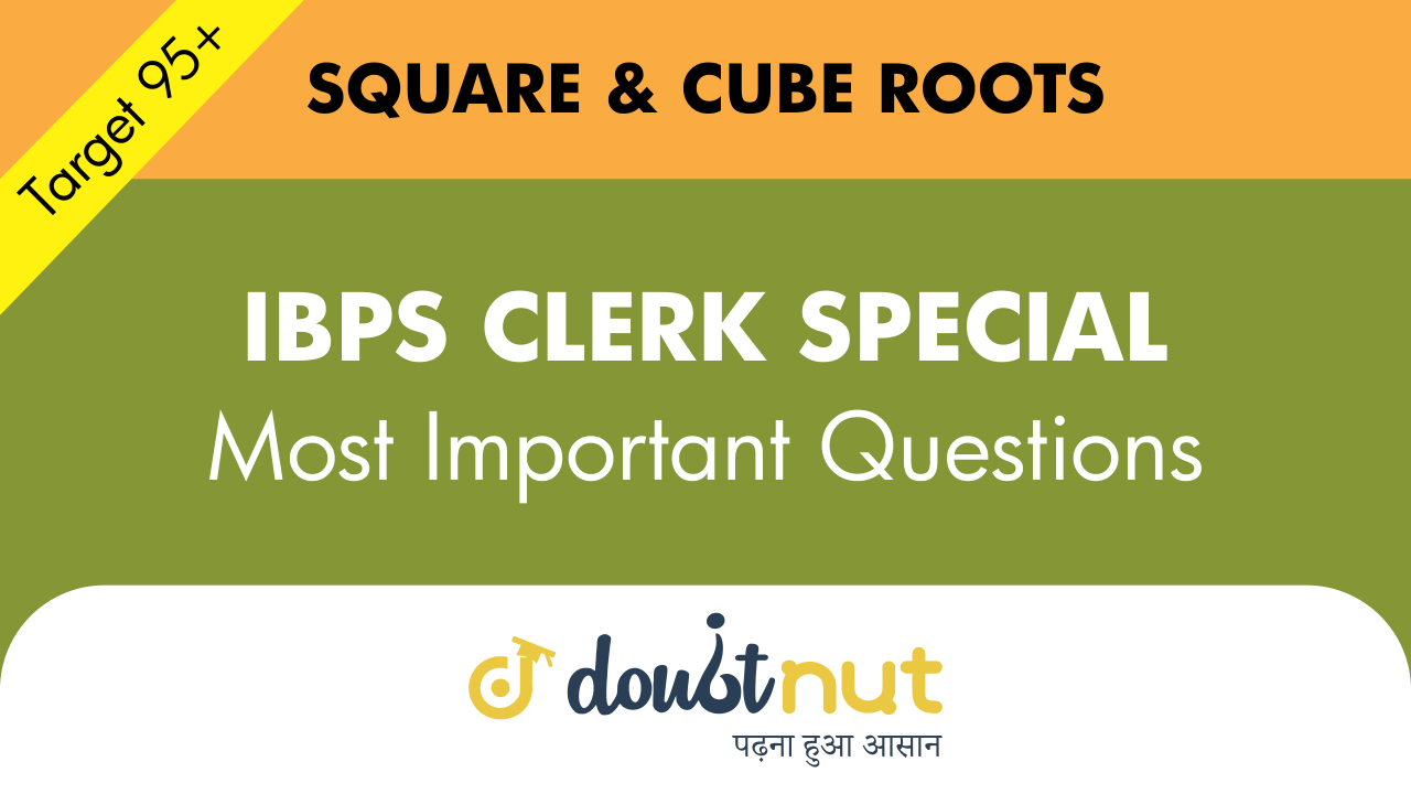 SQUARE ROOTS AND CUBE ROOTS || Most Important Questions || IBPS  CLERK SPECIAL || Super 40 Series