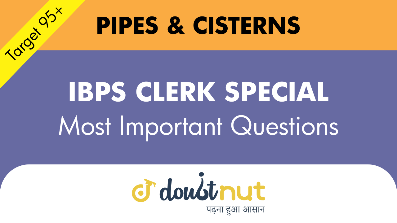 PIPES AND CISTERNS || Most Important Questions || IBPS  CLERK SPECIAL || Super 40 Series