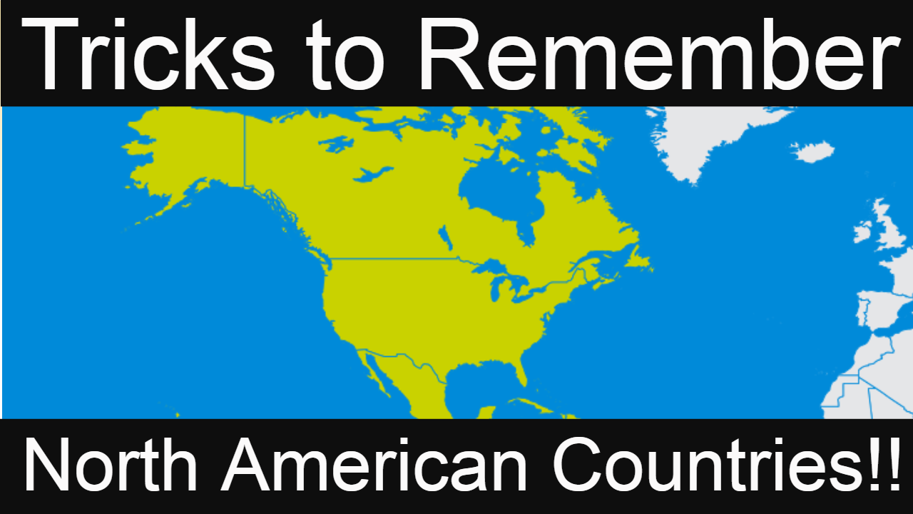 Tricks to Remember North America Countries!!