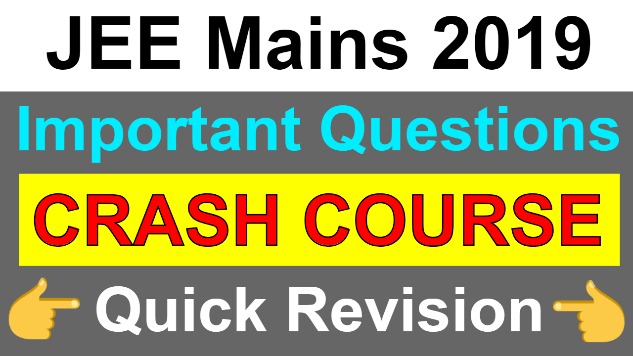 JEE Mains 2019 January || Crash Course || Quick Revision || Important Questions