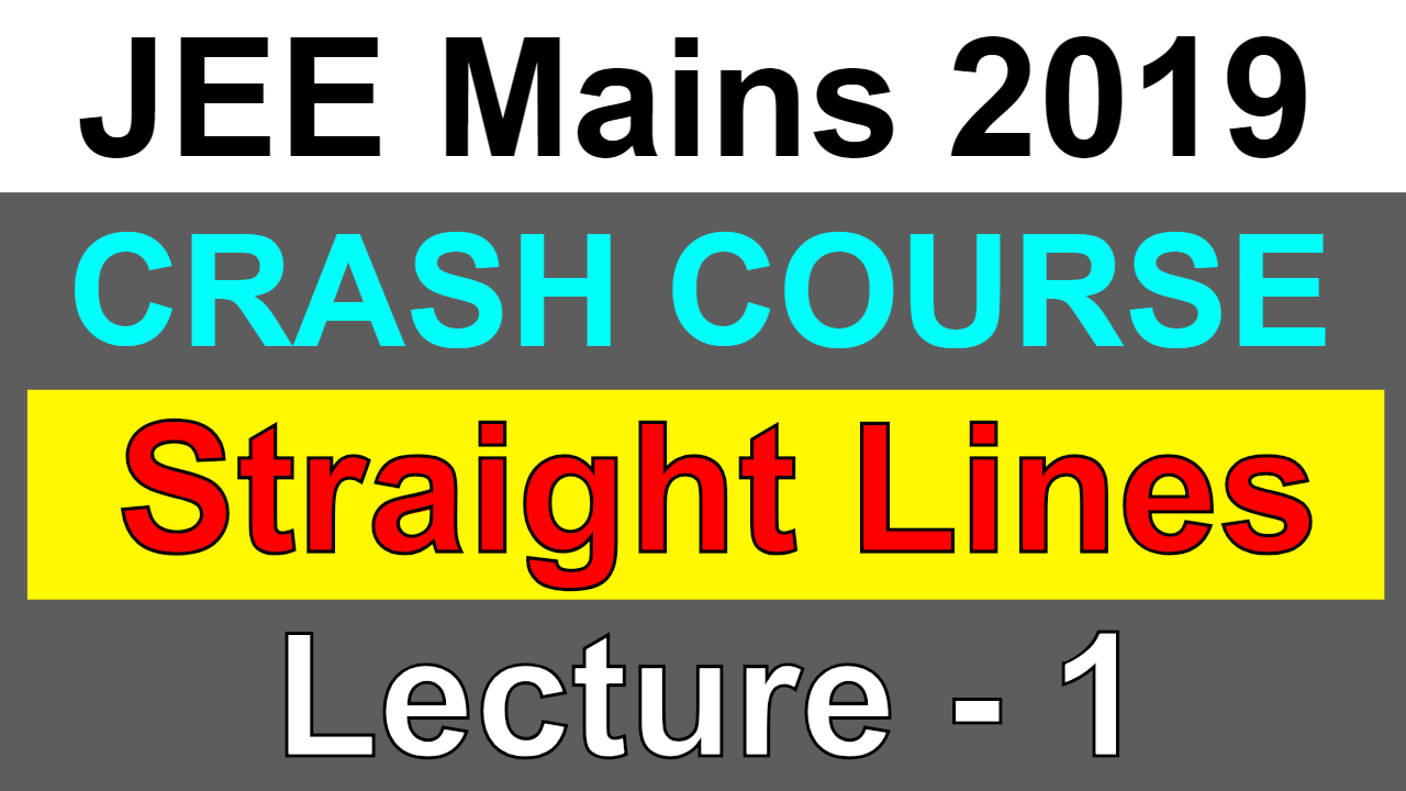 STRAIGHT LINES   JEE Mains 2019   Lecture-1