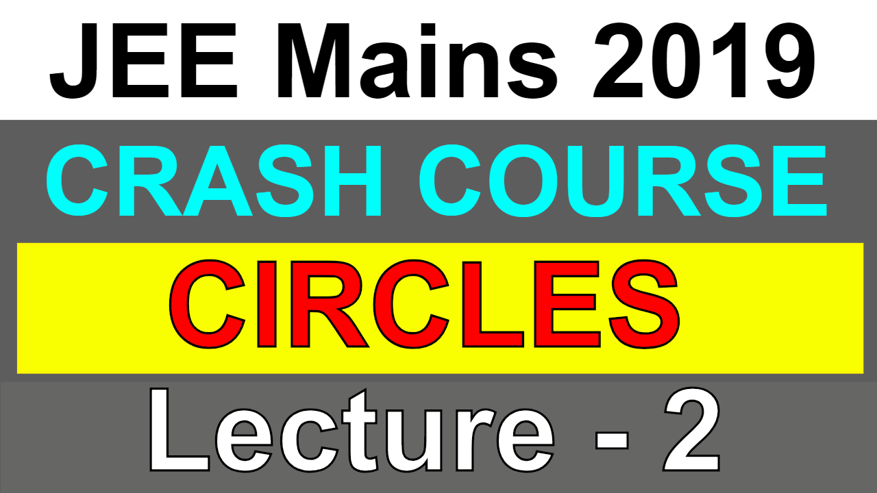 CIRCLES   JEE Mains 2019   Lecture-2