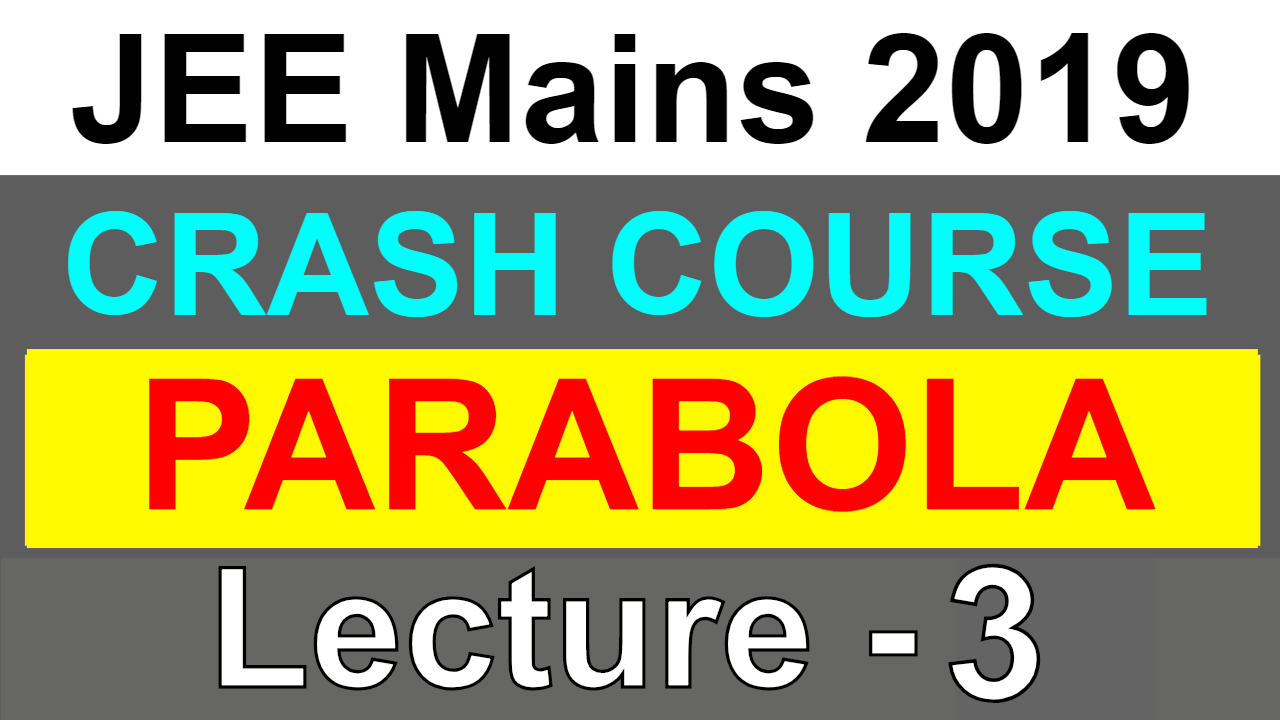 PARABOLA   JEE Mains 2019   Lecture - 3