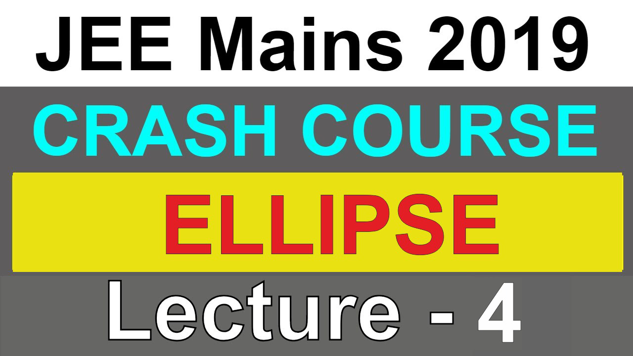 ELLIPSE  JEE Mains 2019  Lecture-4