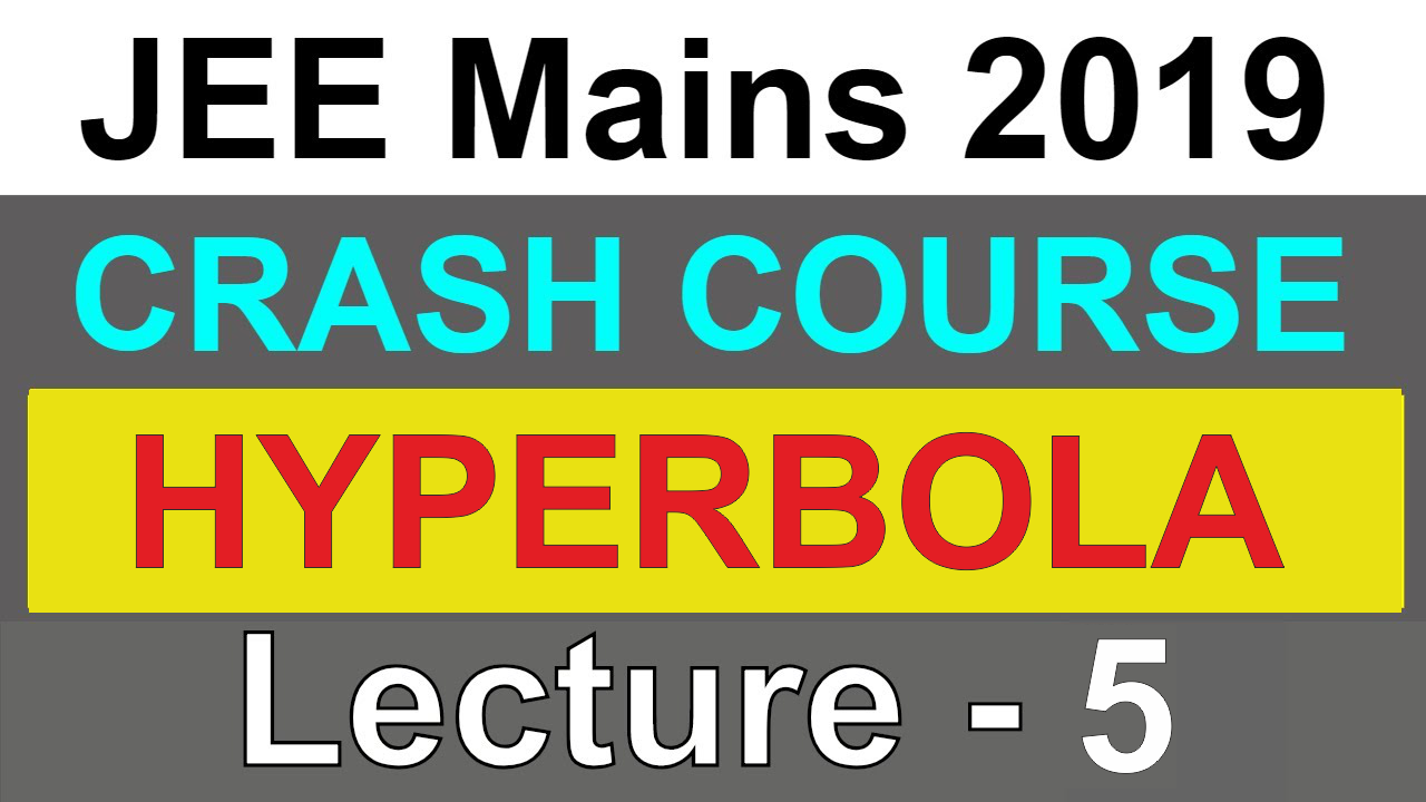 HYPERBOLA   JEE Mains 2019   Lecture -  5
