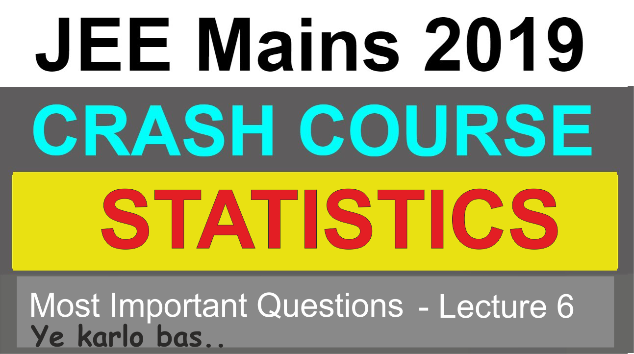 STATISTICS   JEE Mains 2019   Lecture-6