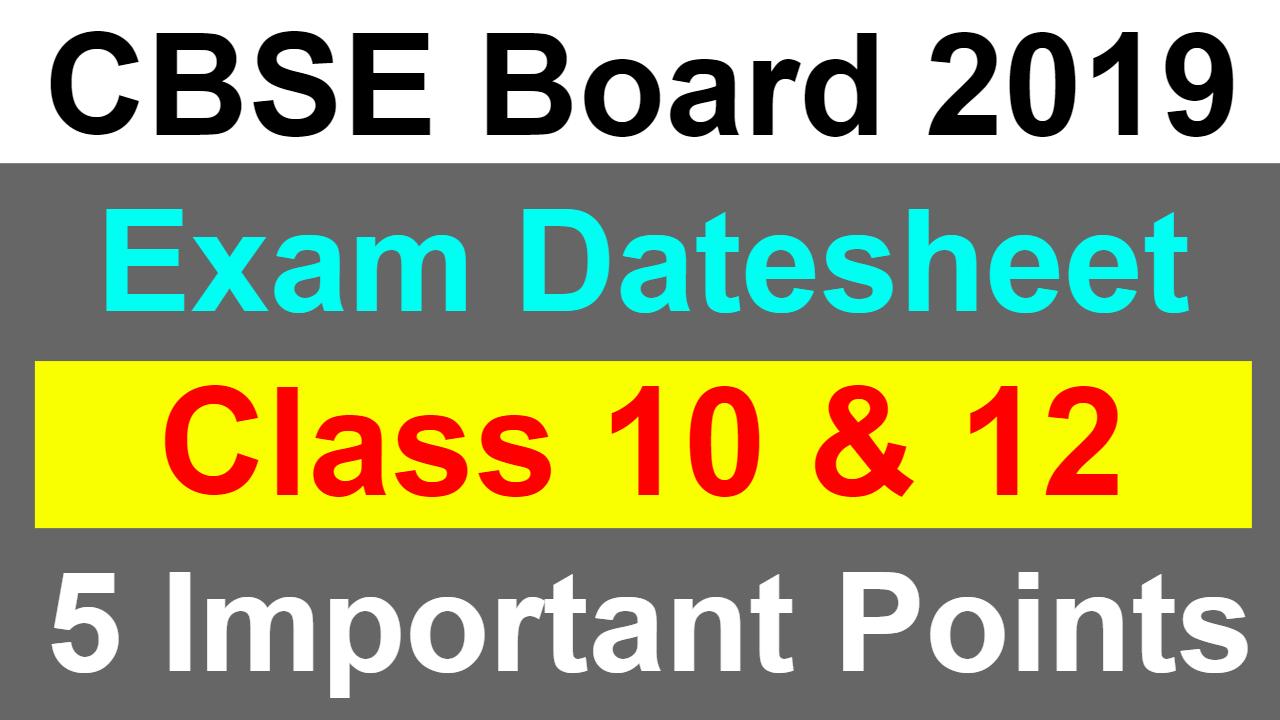 CBSE Board Exam Date Sheet 2019 | Class 10 & 12 Boards | 5 Important Points | CBSE Latest News