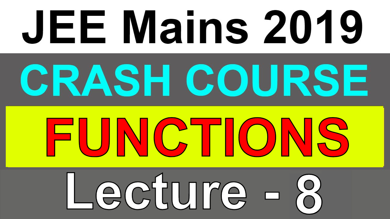 FUNCTIONS   JEE Mains 2019   Lecture - 8