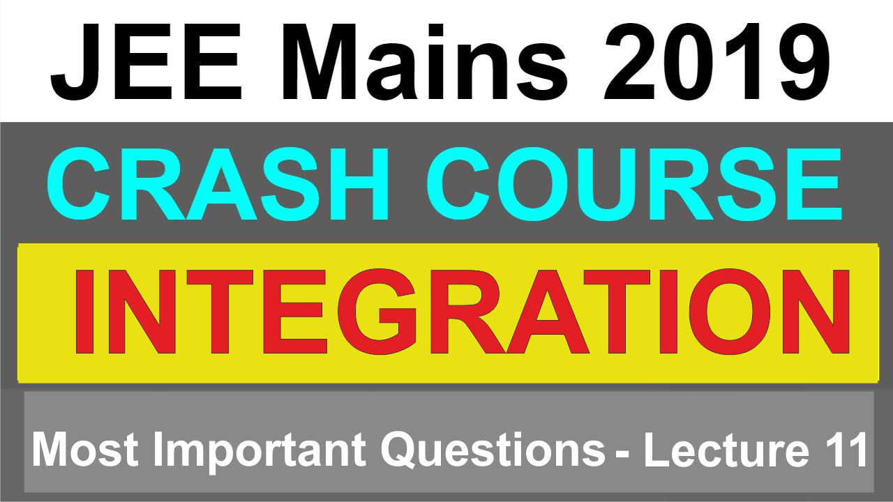 INTEGRATION   JEE Mains 2019   Lecture - 11