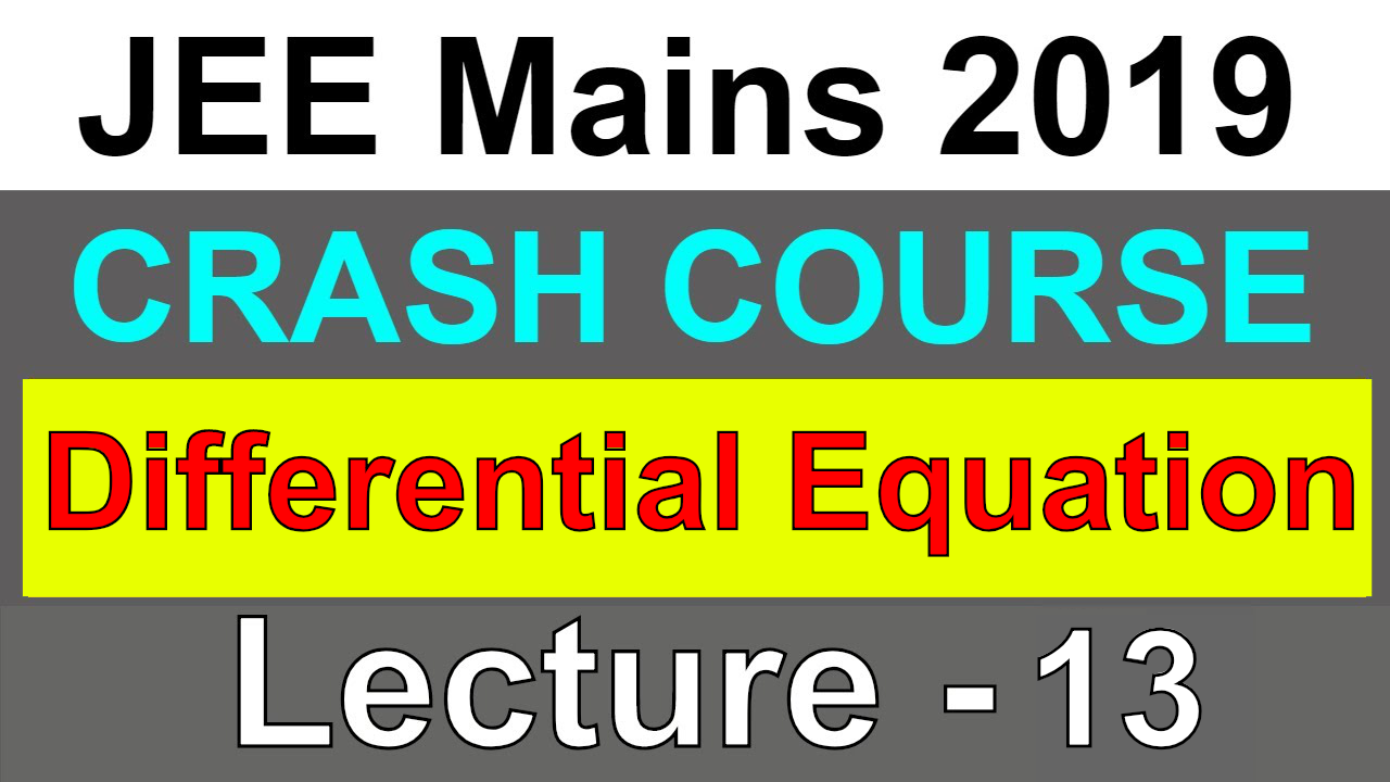 Differential Equation | JEE Mains 2019 | Lecture - 13