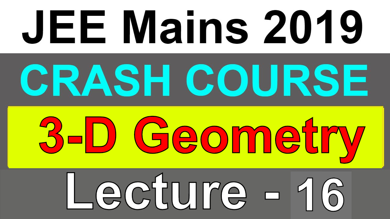 3 DIMENTIONAL GEOMETRY | JEE Mains 2019| Lecture 16