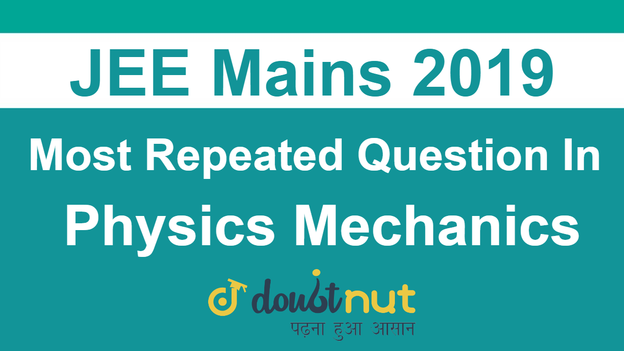 Most Repeated Question Of JEE Main Physics Mechanics | Very Important Topics