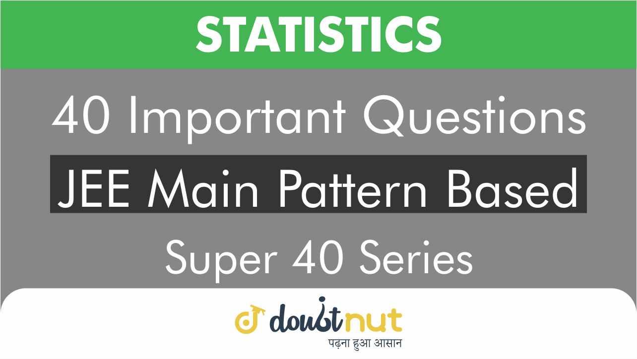 STATISTICS || Most Important Questions || JEE Mains 2019 || Super 40 Series