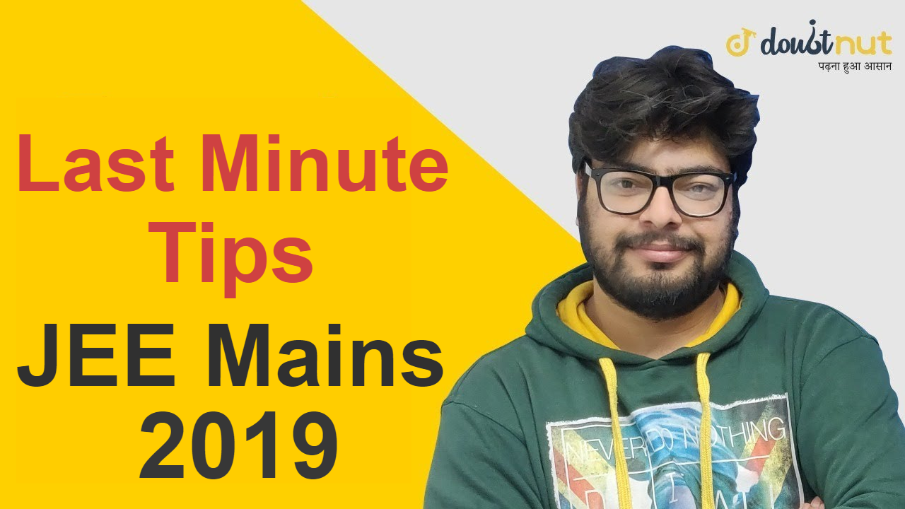 Last Minute Tips For JEE Mains 2019 Exam | JEE Main Online Exam Tips