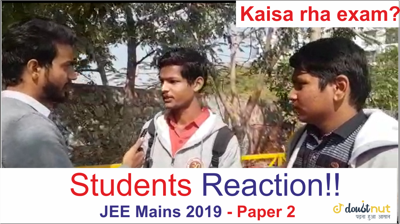 JEE Main 2019 January - Student Reaction After Paper 2 Exam! 8 Jan Shift 1