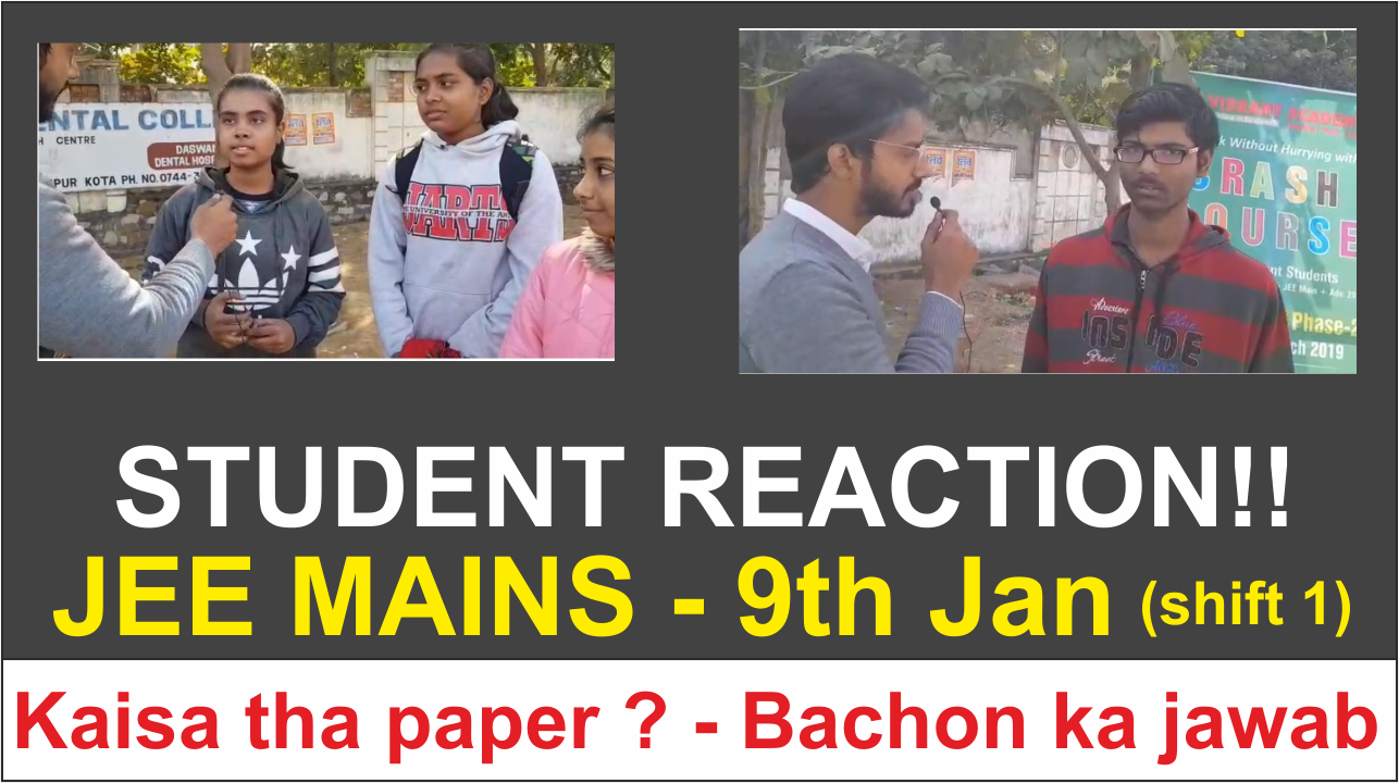 JEE Main 2019 January Paper 9 Jan Shift 1 - Student Reaction After Exam!