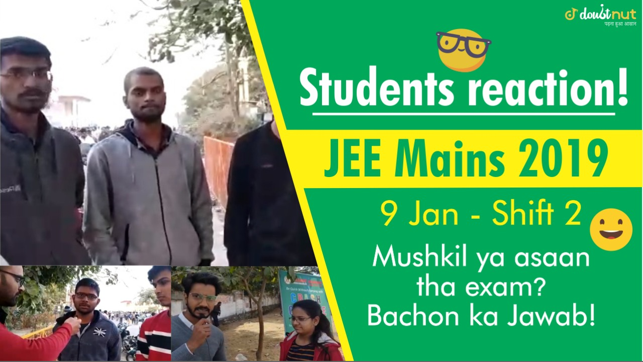 JEE Main 2019 January Paper 9 Jan Shift 2 - Student Reaction After Exam!