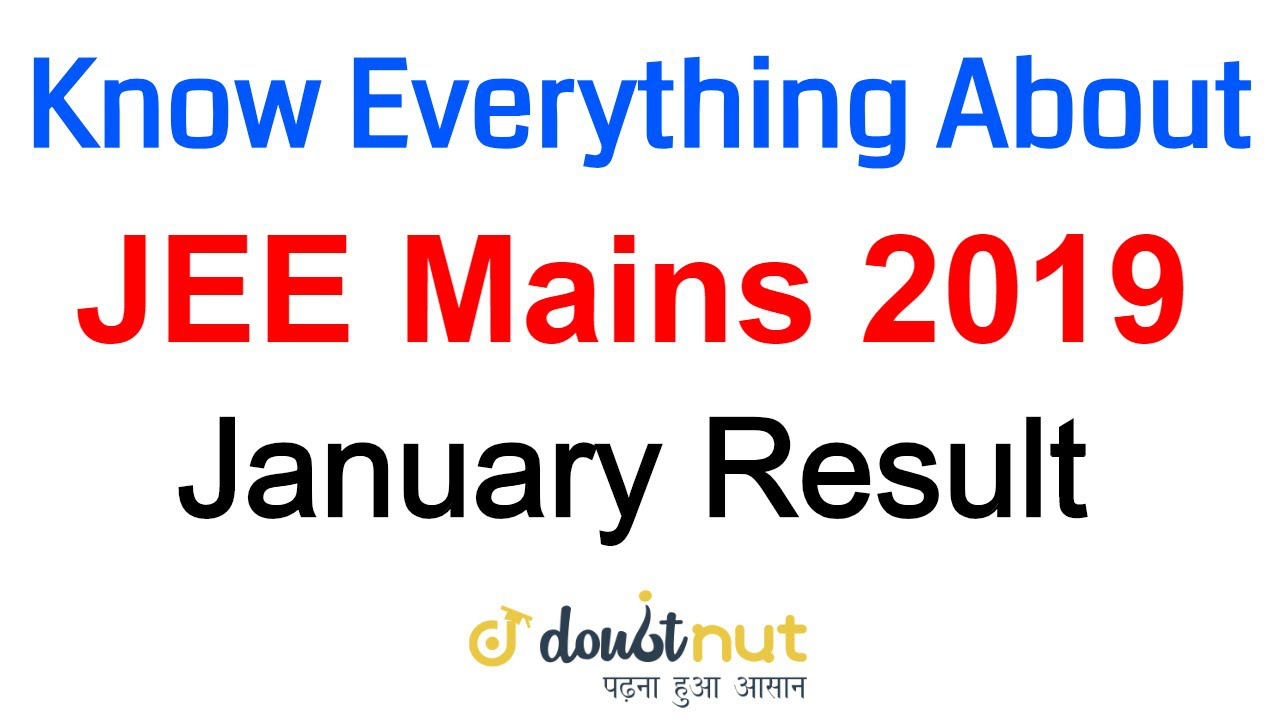JEE Mains 2019 January Result | NTA Score | JEE Main Rank Analysis