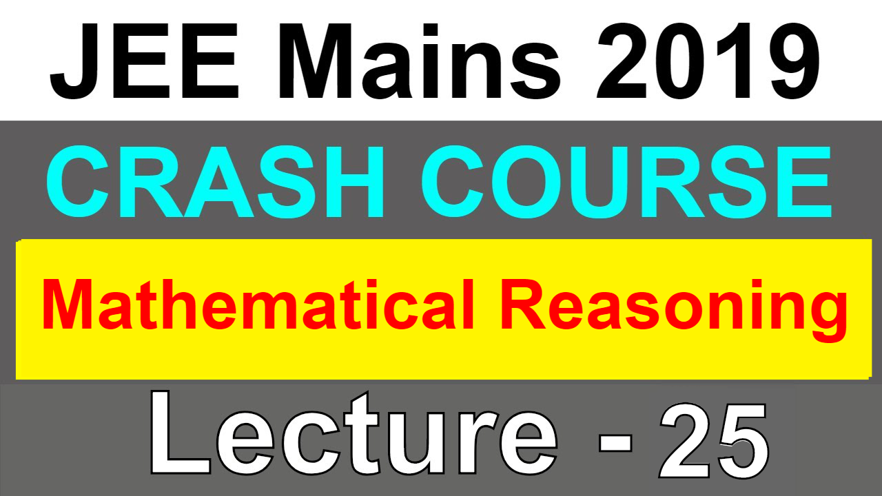 Mathematical Reasoning | Crash Course | Lecture 25