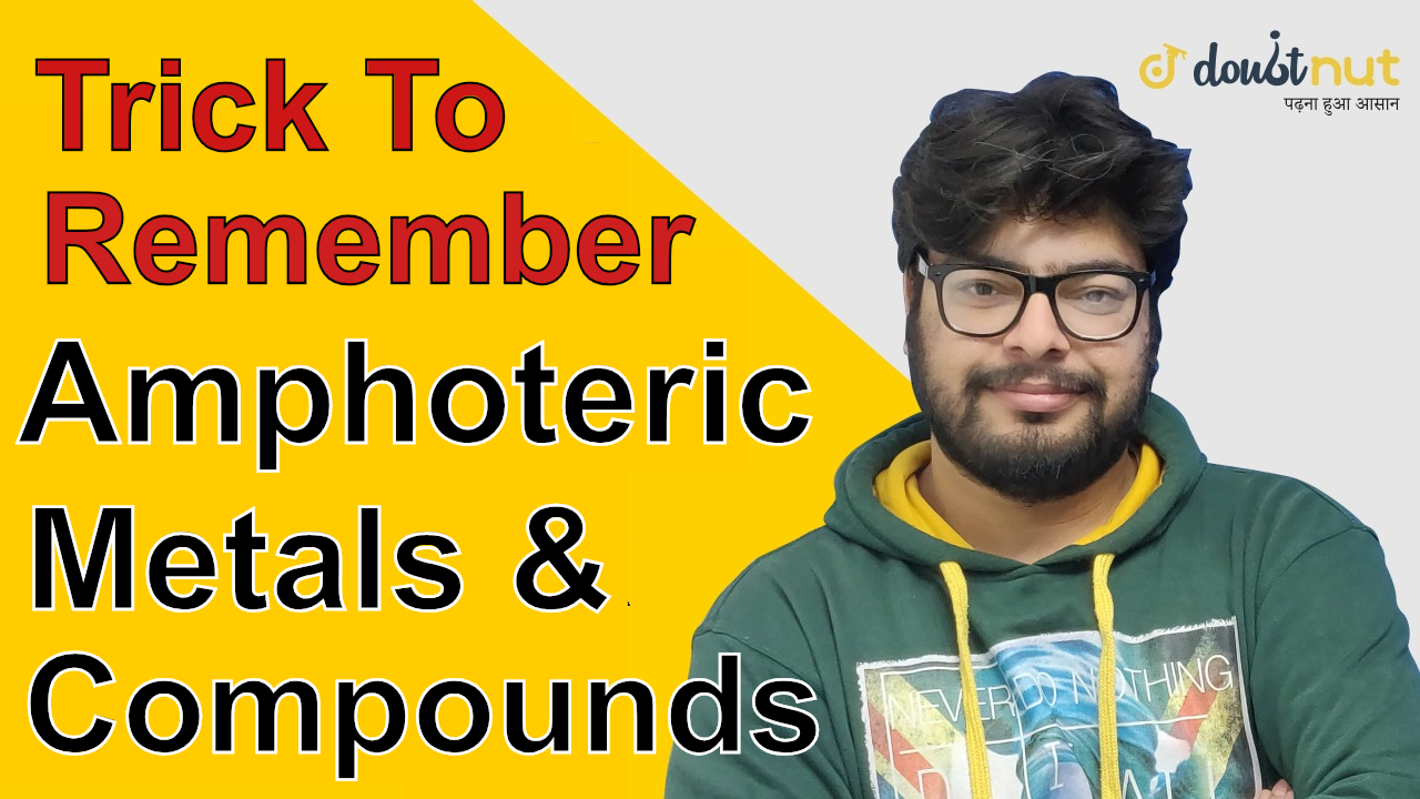 Short Trick To Remember All Amphoteric Metals & Their Compounds
