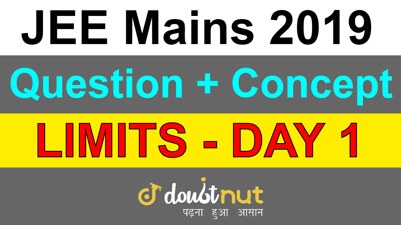 JEE Mains Limits | Concept + Question | Smart Revision For JEE Mains April 2019 | Day 1
